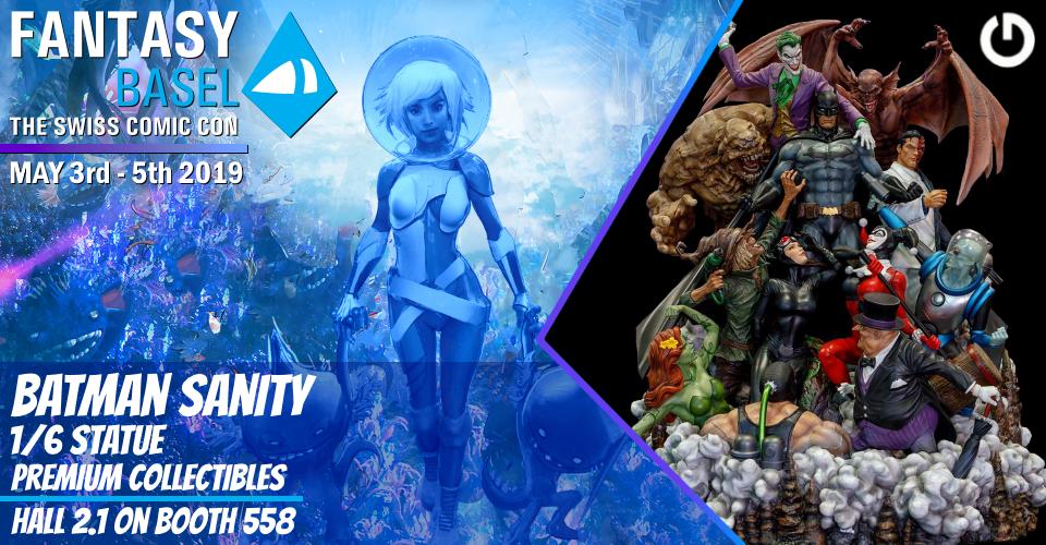 XM Studios: Coverage Fantasy Basel 2019 - May 3rd to 5th   Banner960BatmanSanity