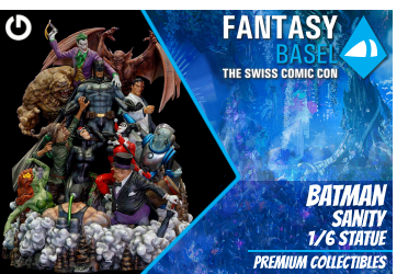 XM Studios: Coverage Fantasy Basel 2019 - May 3rd to 5th   BatmanSanityBasel