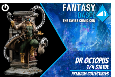 XM Studios: Coverage Fantasy Basel 2019 - May 3rd to 5th   DoctorOctopusBasel