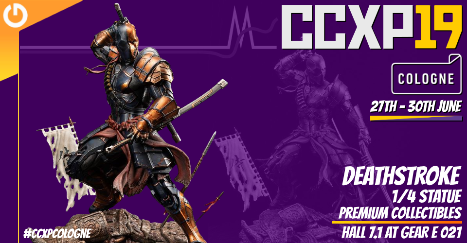 XM Studios: Coverage CCXP Cologne 2019 - June 27th to 30th  Banner960Deathstroke