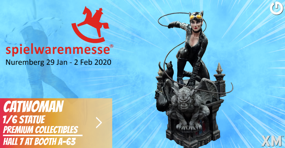 XM Studios: Coverage Spielwarenmesse Nuremberg 2020 - 29th Jan to 2nd Feb Banner960Catwoman