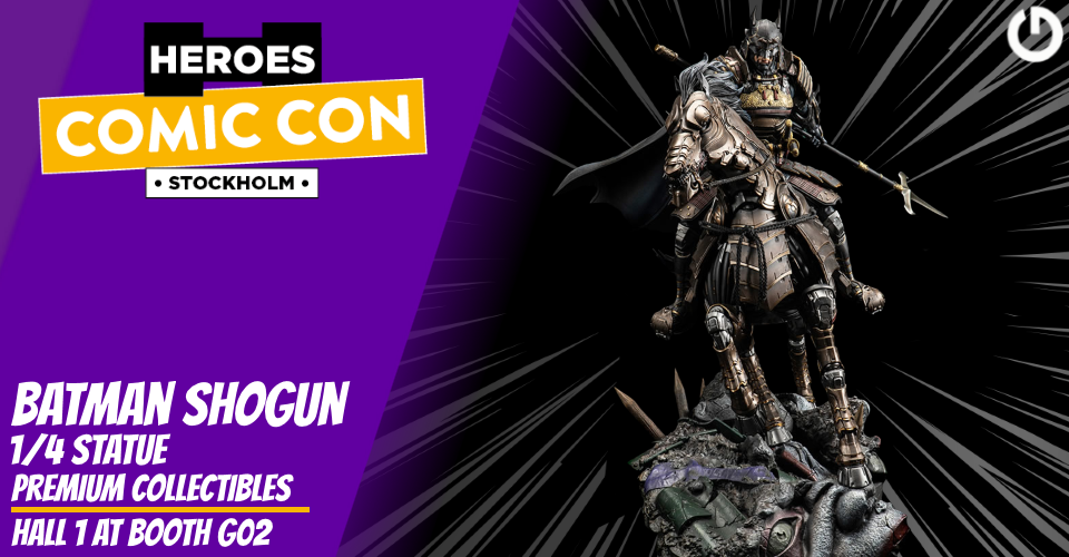 XM Studios: Coverage Comic Con Stockholm 2019 - September 13th to 15th  Banner960BatmanShogun