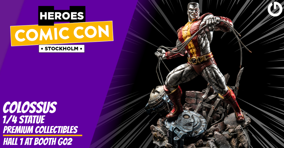 XM Studios: Coverage Comic Con Stockholm 2019 - September 13th to 15th  Banner960Colossus